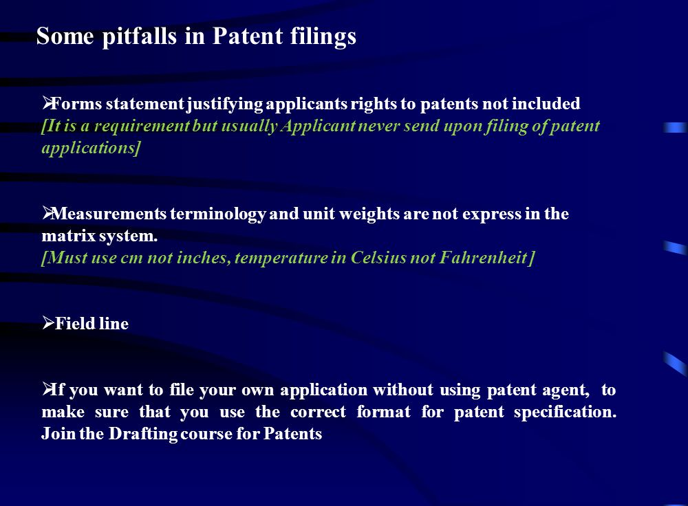Some pitfalls in Patent filings