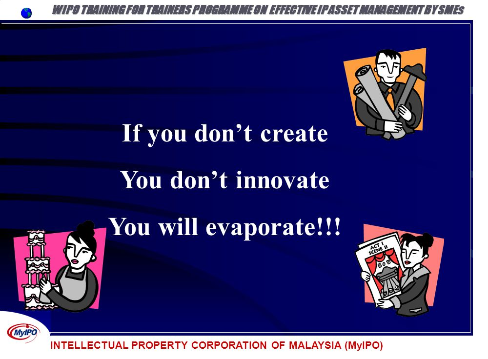 If you don't create You don't innovate You will evaporate!!!