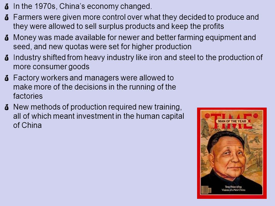 In the 1970s, China's economy changed.