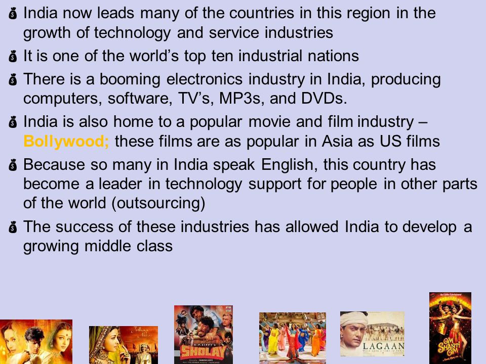 India now leads many of the countries in this region in the growth of technology and service industries