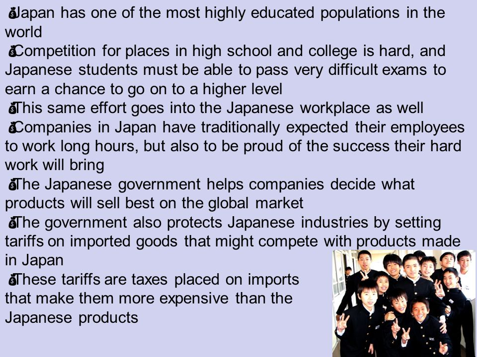 Japan has one of the most highly educated populations in the world