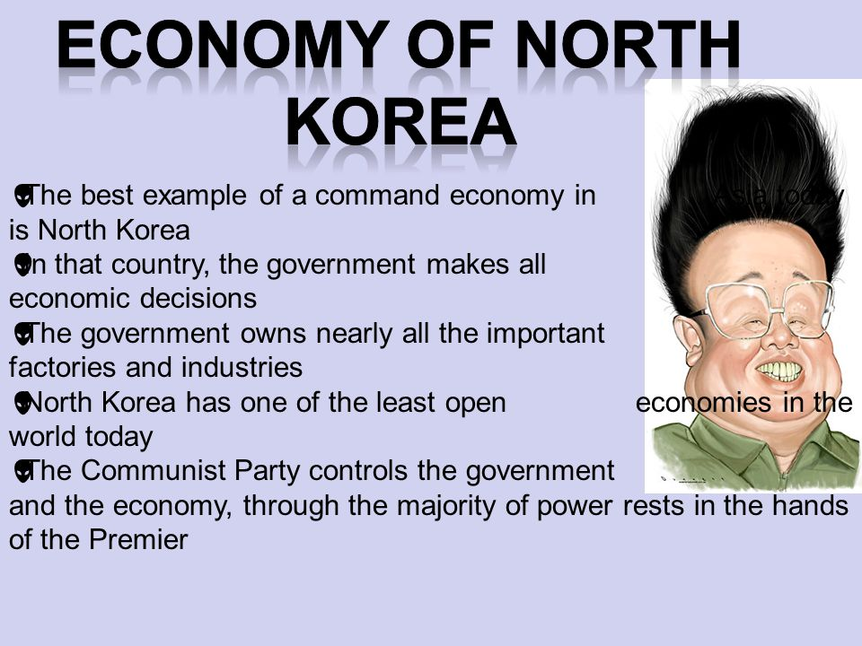 Economy of North Korea The best example of a command economy in Asia today is North Korea.