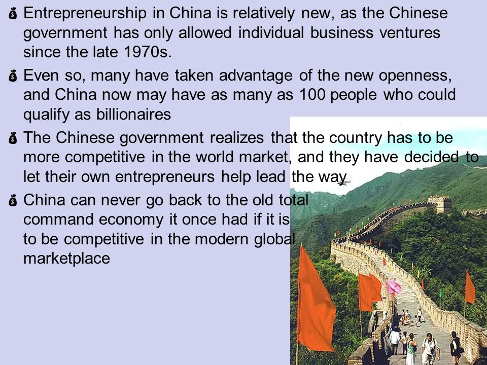 Entrepreneurship in China is relatively new, as the Chinese government has only allowed individual business ventures since the late 1970s.