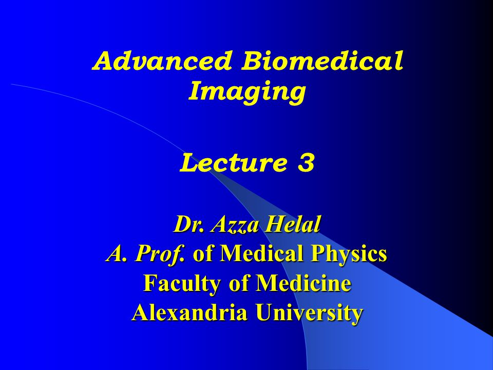 Advanced Biomedical Imaging Lecture 3