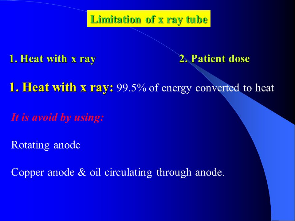 Limitation of x ray tube