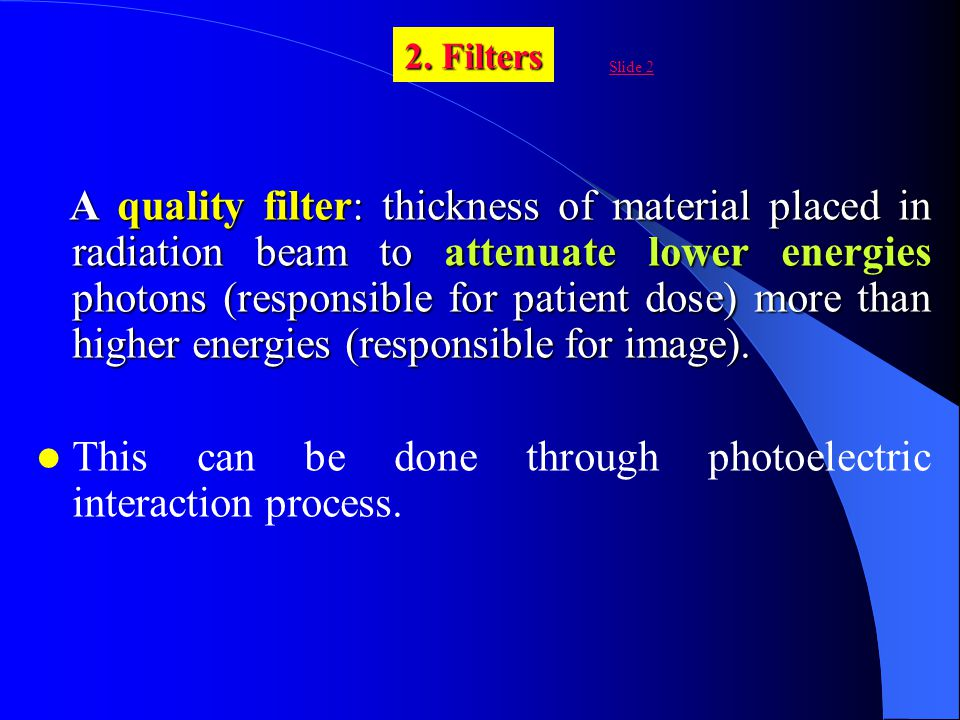 This can be done through photoelectric interaction process.