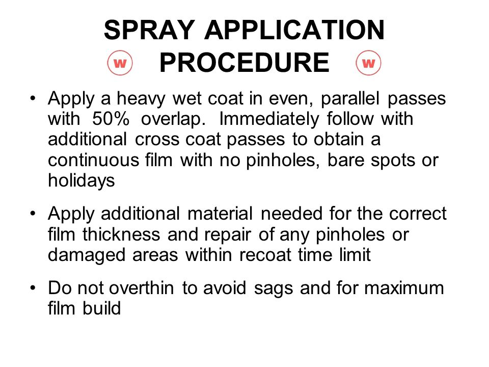 SPRAY APPLICATION PROCEDURE