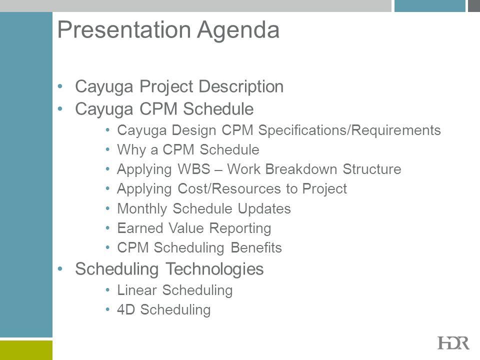 Presentation Agenda Cayuga Project Description Cayuga CPM Schedule