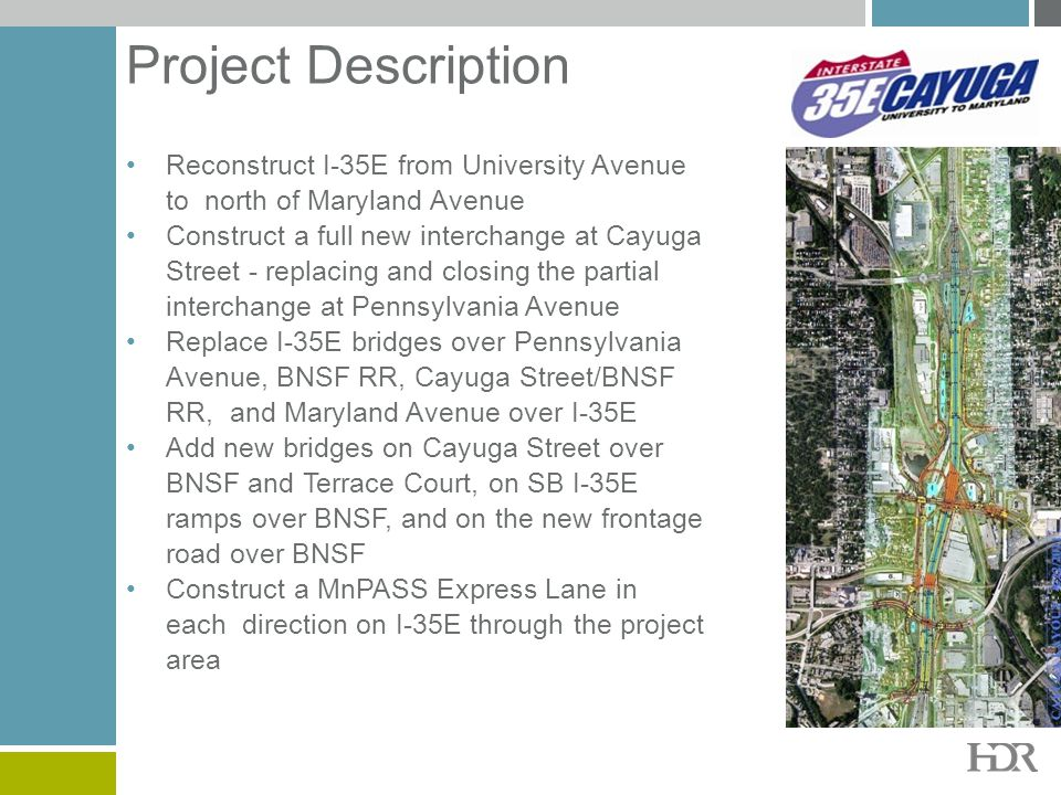 Project Description Reconstruct I-35E from University Avenue to north of Maryland Avenue.