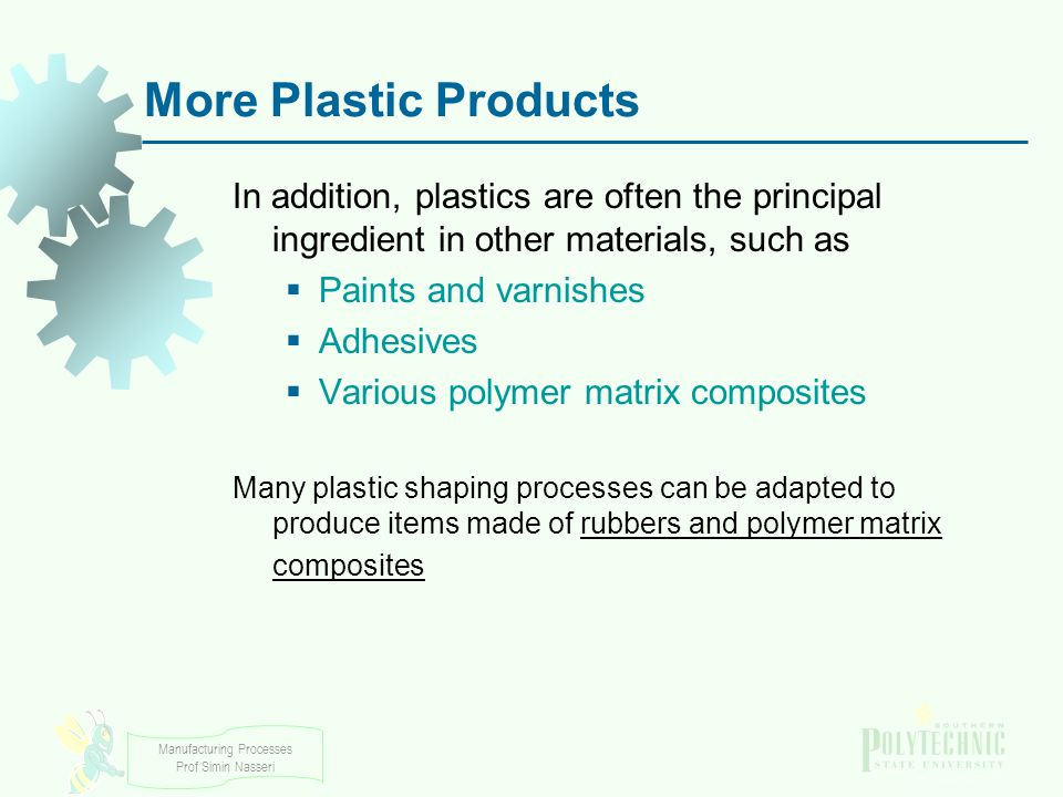 More Plastic Products In addition, plastics are often the principal ingredient in other materials, such as.