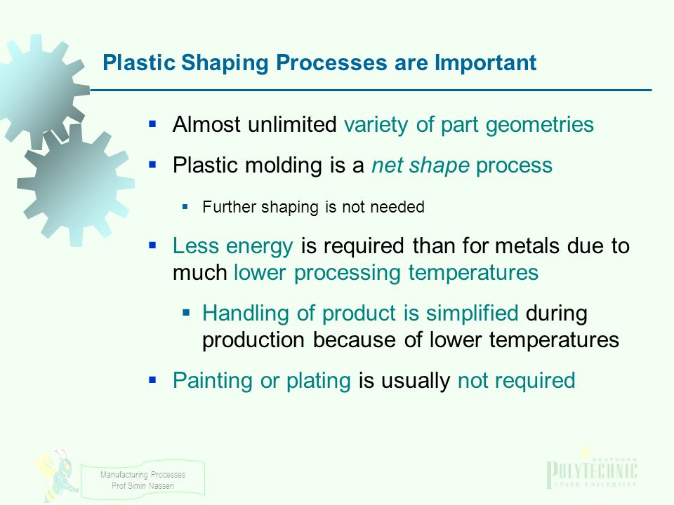 Plastic Shaping Processes are Important