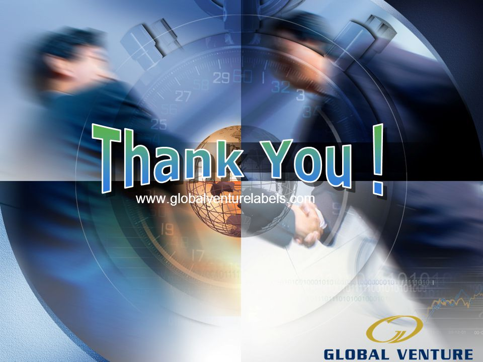 Thank You ! www.globalventurelabels.com