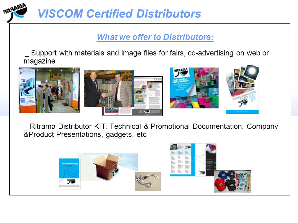 What we offer to Distributors: