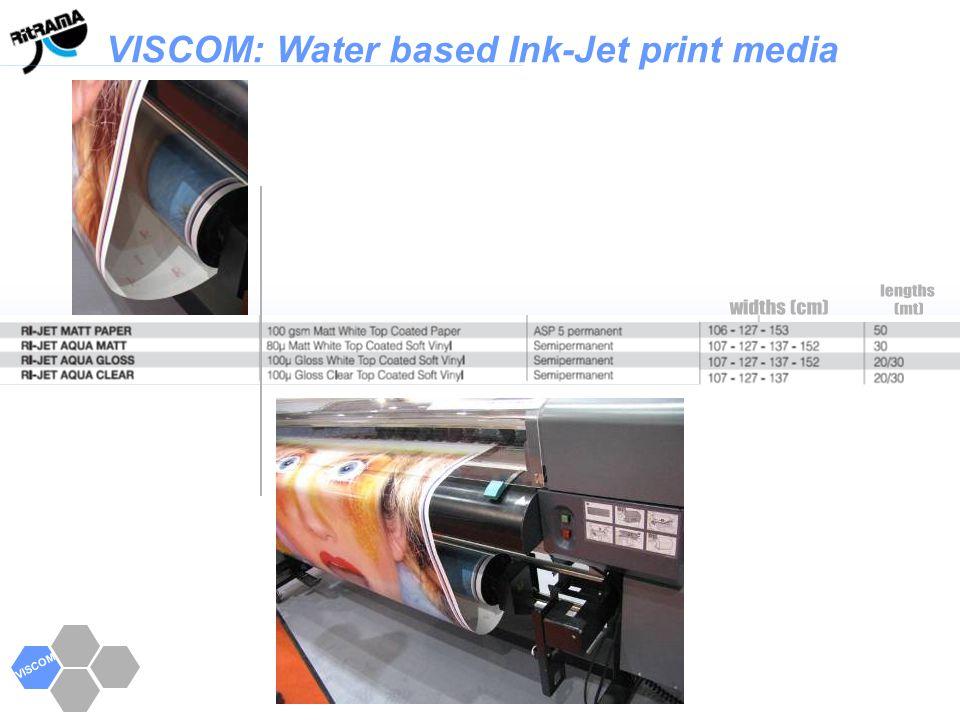 lengths widths (cm) (mt) VISCOM: Water based Ink-Jet print media