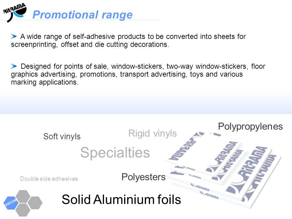 Specialties Solid Aluminium foils Promotional range Polypropylenes