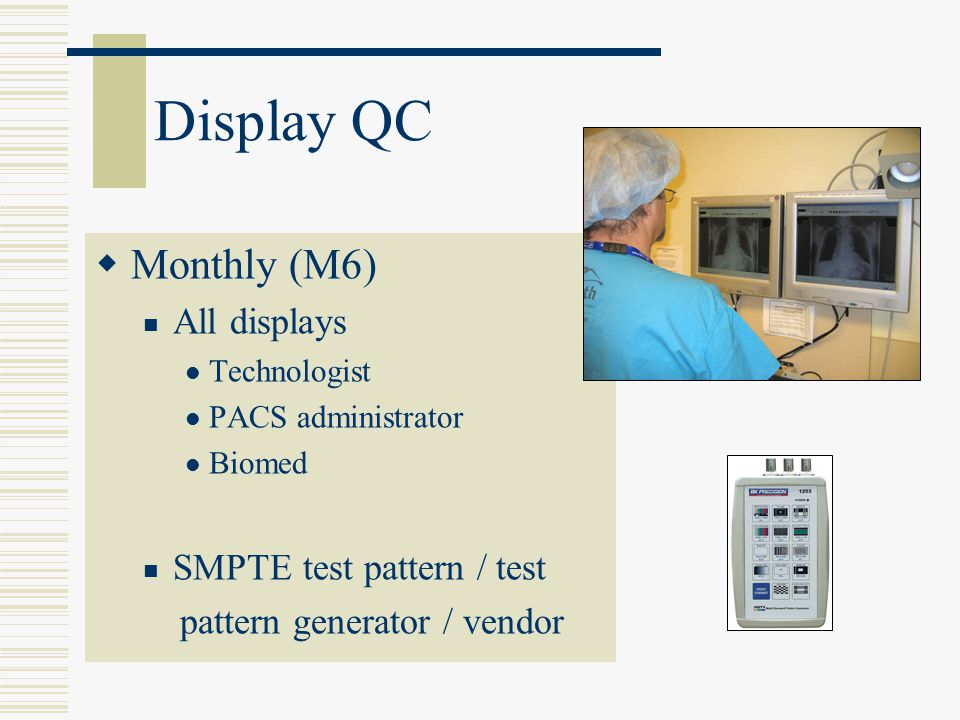 Display QC Monthly (M6) All displays SMPTE test pattern / test