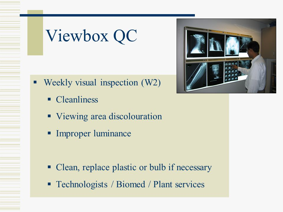 Viewbox QC Weekly visual inspection (W2) Cleanliness