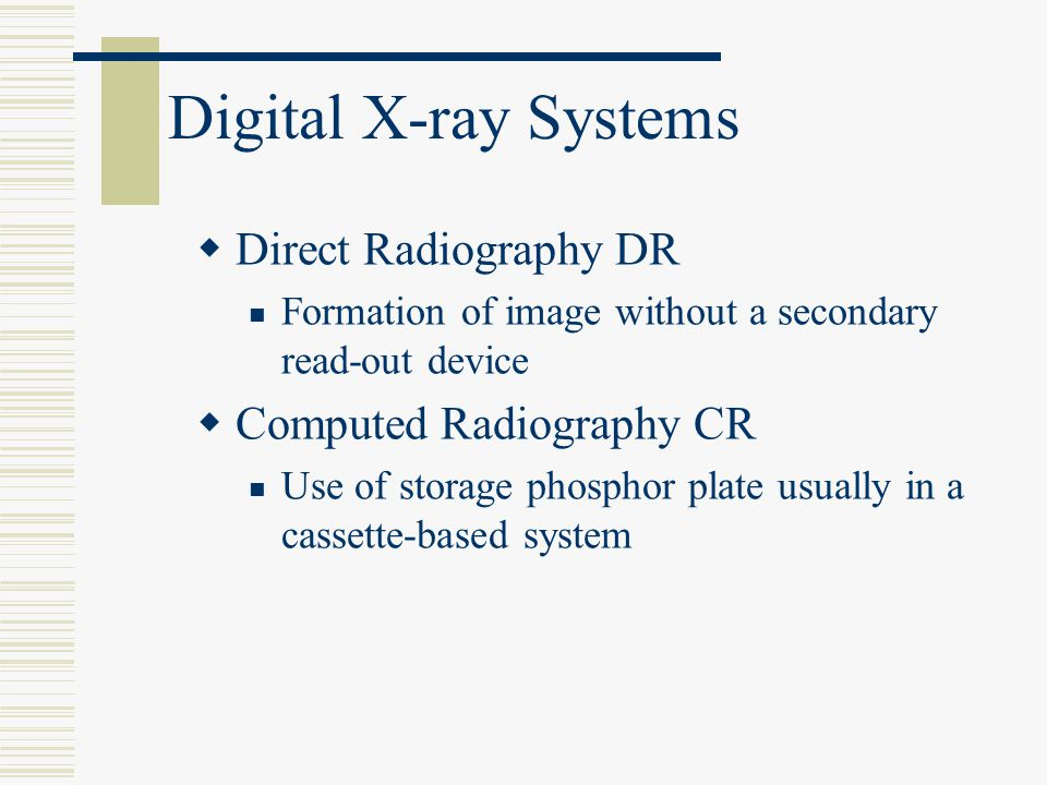 Digital X-ray Systems Direct Radiography DR Computed Radiography CR