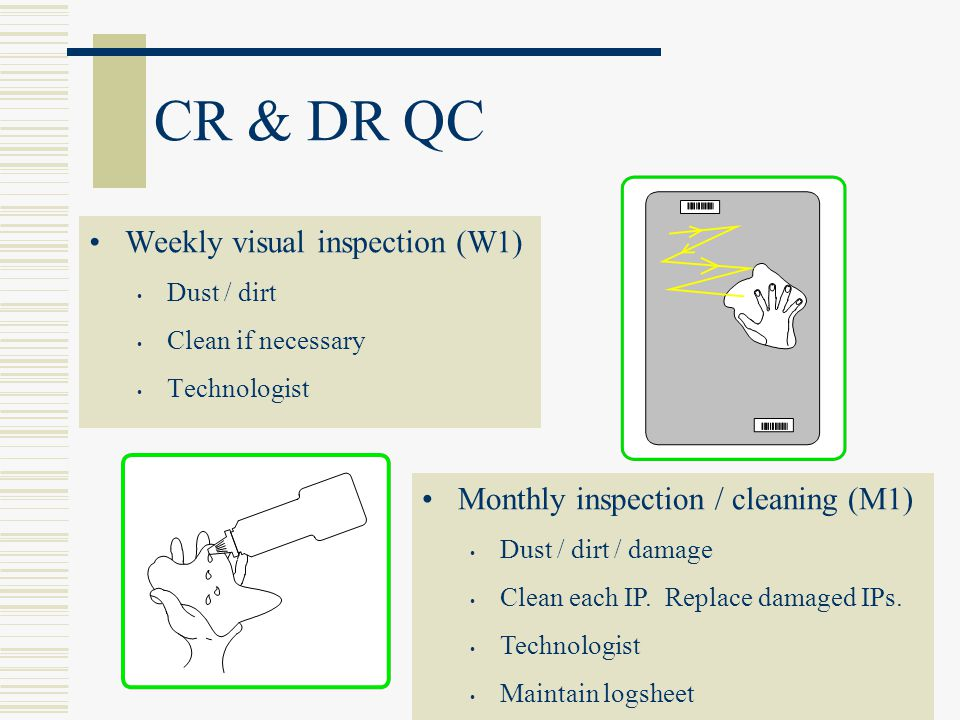 CR & DR QC Weekly visual inspection (W1)