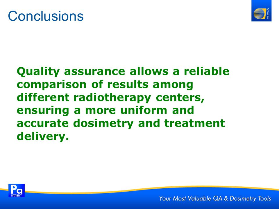 Conclusions Quality assurance allows a reliable comparison of results among.
