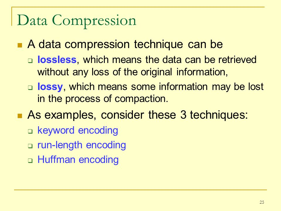 Data Compression A data compression technique can be