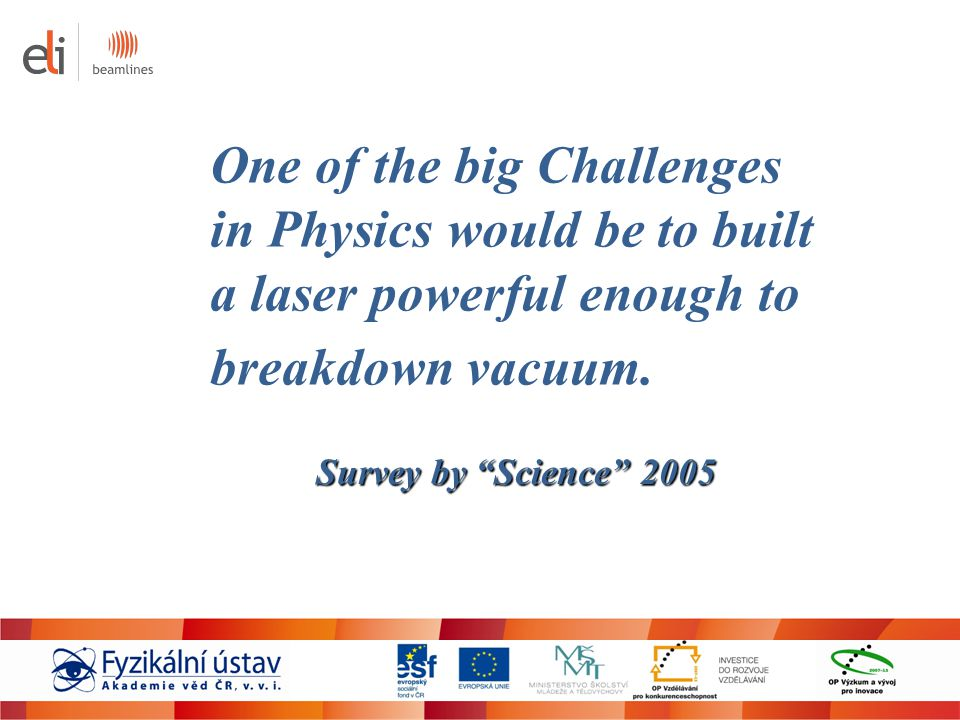 One of the big Challenges in Physics would be to built
