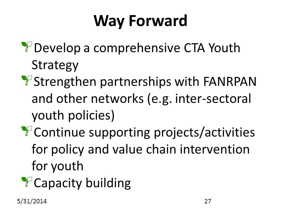 Way Forward Develop a comprehensive CTA Youth Strategy