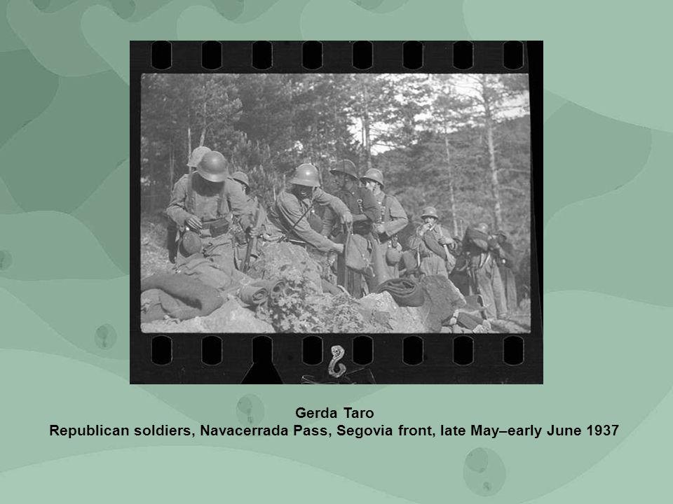 Gerda Taro Republican soldiers, Navacerrada Pass, Segovia front, late May–early June 1937