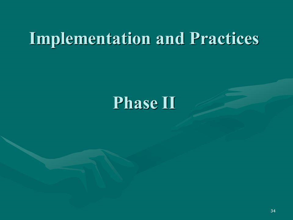 Implementation and Practices Phase II