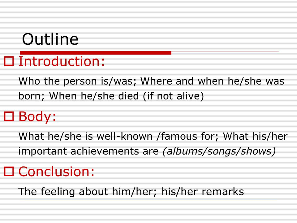 Outline Introduction: Body: Conclusion: