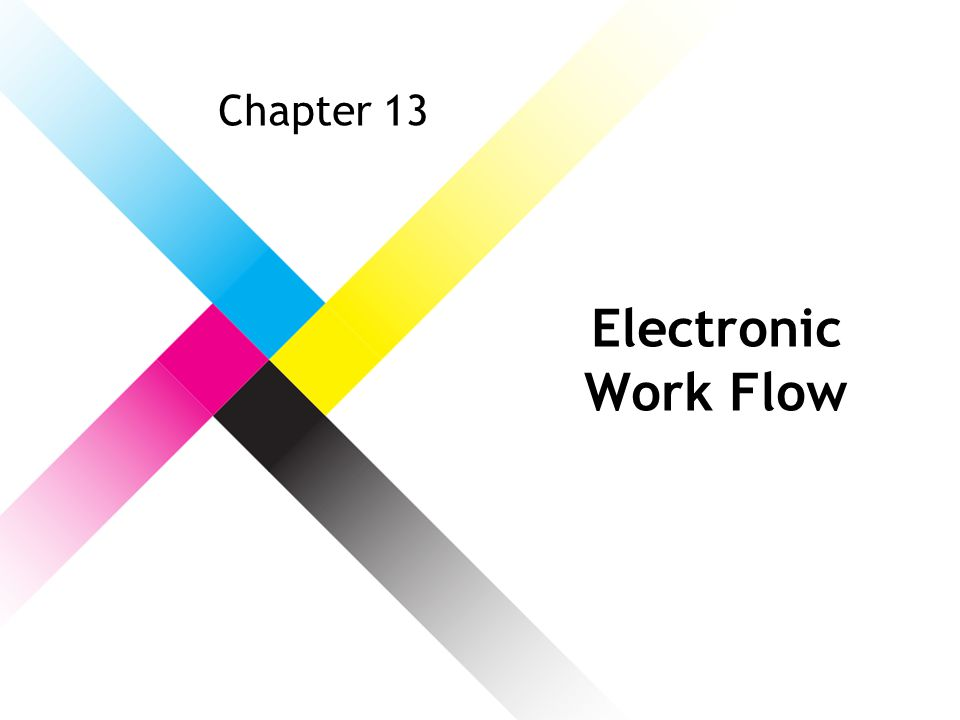 Chapter 13 Electronic Work Flow