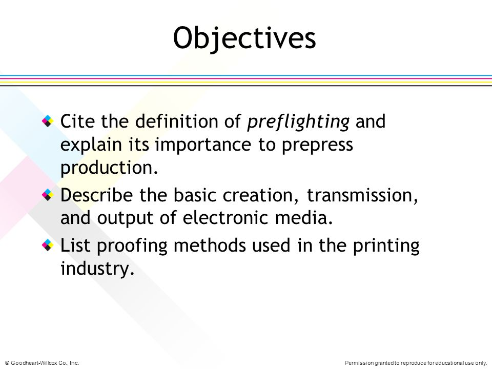 Objectives Cite the definition of preflighting and explain its importance to prepress production.