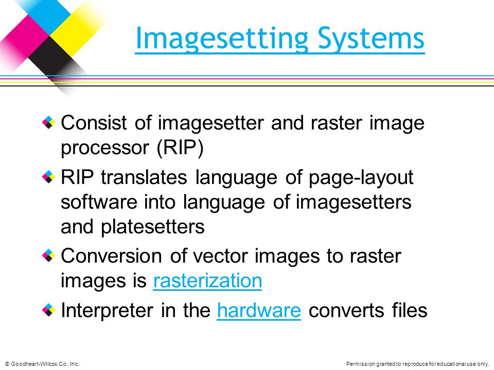 Imagesetting Systems Consist of imagesetter and raster image processor (RIP)