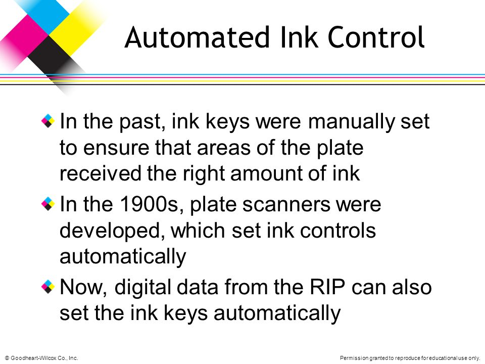 Automated Ink Control In the past, ink keys were manually set to ensure that areas of the plate received the right amount of ink.