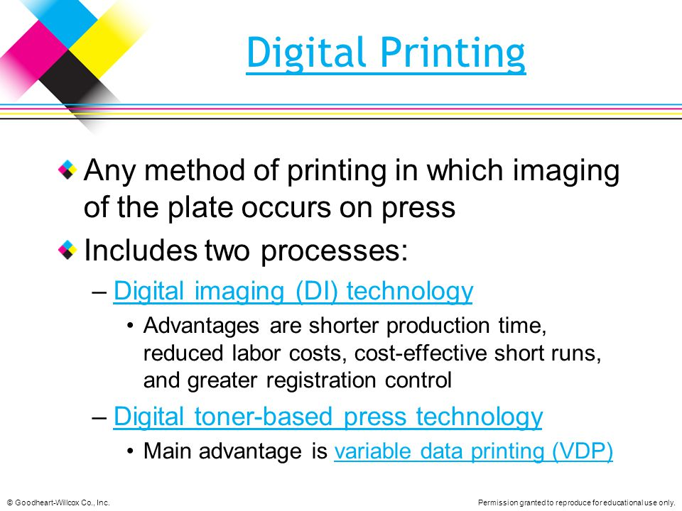 Digital Printing Any method of printing in which imaging of the plate occurs on press. Includes two processes: