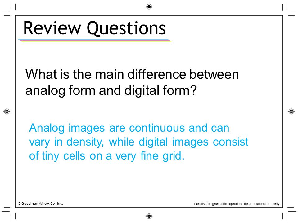 Review Questions What is the main difference between analog form and digital form