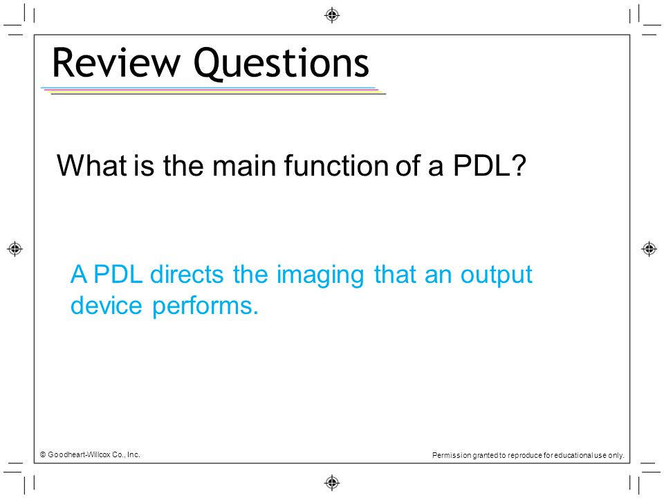 Review Questions What is the main function of a PDL