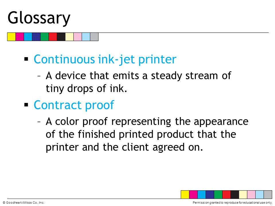 Glossary Continuous ink-jet printer Contract proof