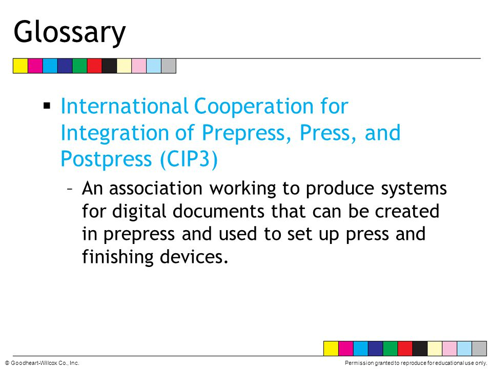 Glossary International Cooperation for Integration of Prepress, Press, and Postpress (CIP3)