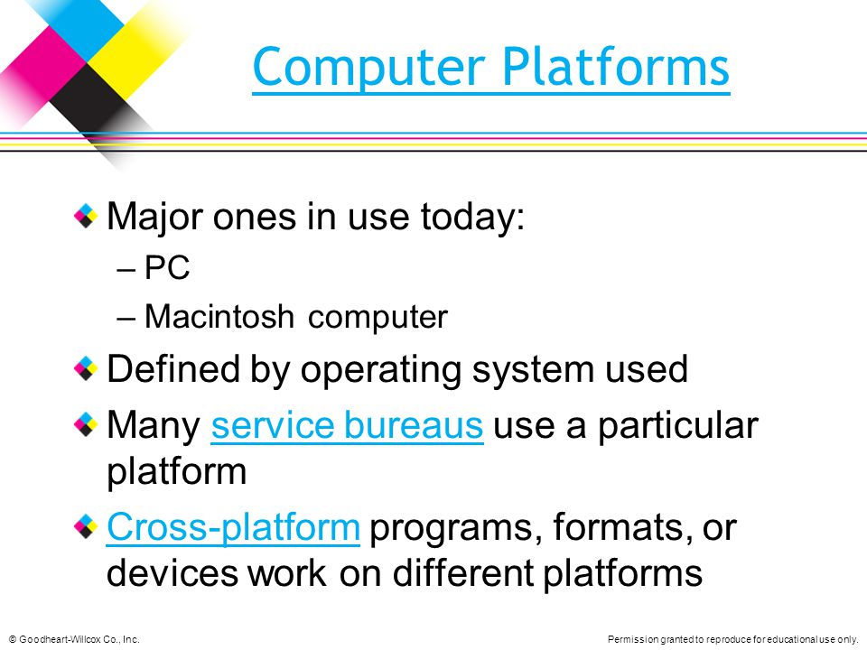 Computer Platforms Major ones in use today: