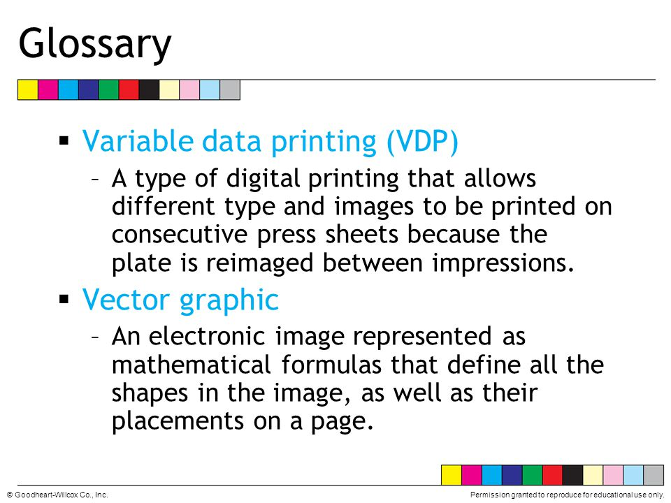 Glossary Variable data printing (VDP) Vector graphic