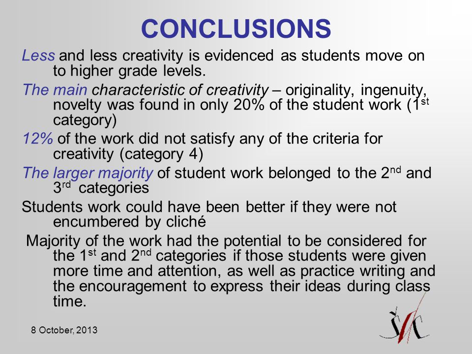 CONCLUSIONS Less and less creativity is evidenced as students move on to higher grade levels.