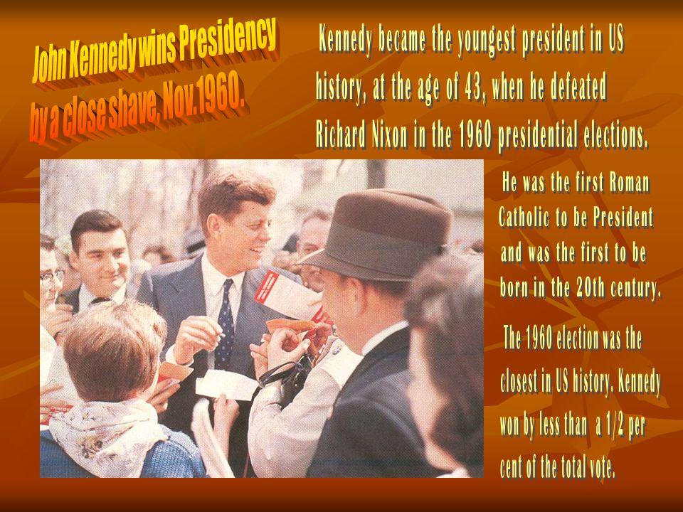 John Kennedy wins Presidency by a close shave, Nov.1960.