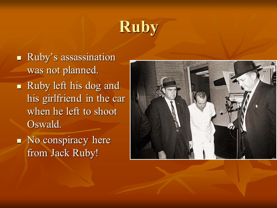Ruby Ruby's assassination was not planned.