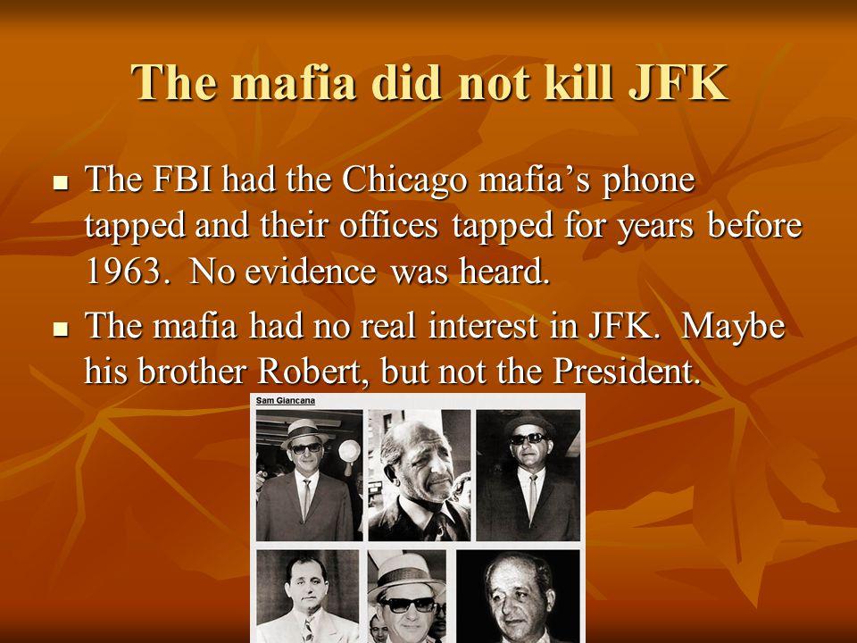 The mafia did not kill JFK