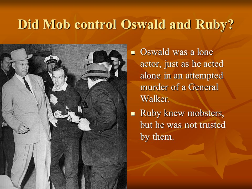 Did Mob control Oswald and Ruby