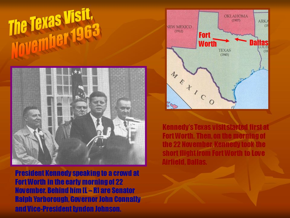 The Texas Visit, November 1963 Fort Worth Dallas