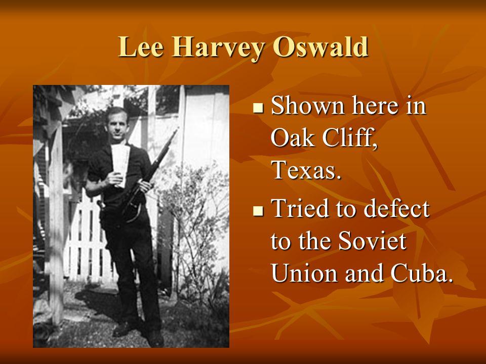 Lee Harvey Oswald Shown here in Oak Cliff, Texas.