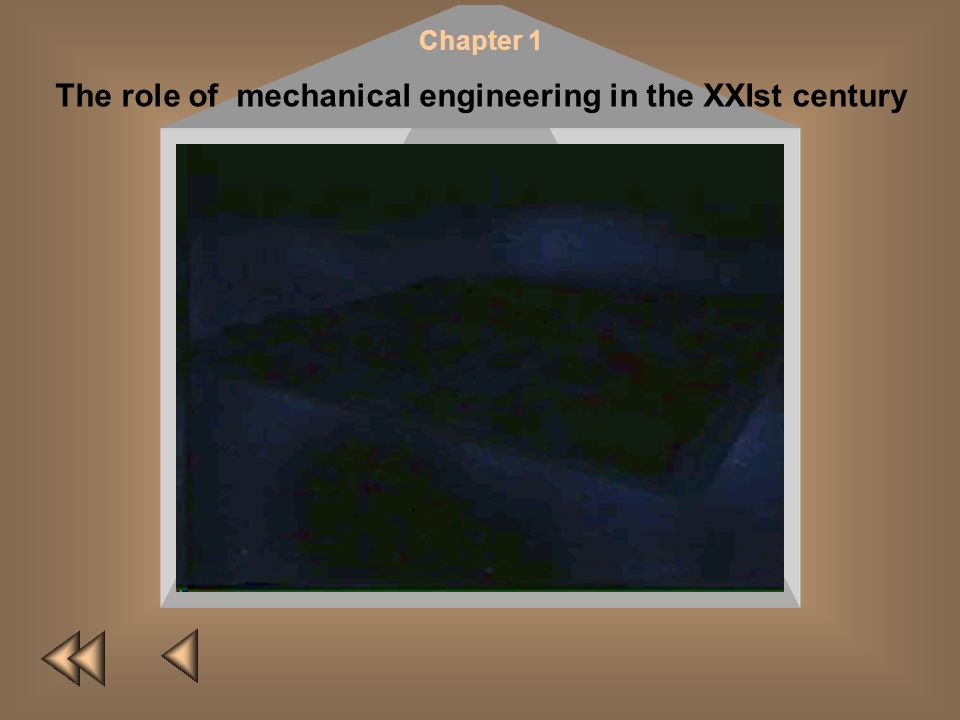 The role of mechanical engineering in the XXIst century