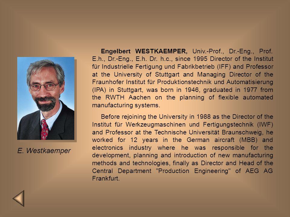 Engelbert WESTKAEMPER, Univ. -Prof. , Dr. -Eng. , Prof. E. h. , Dr